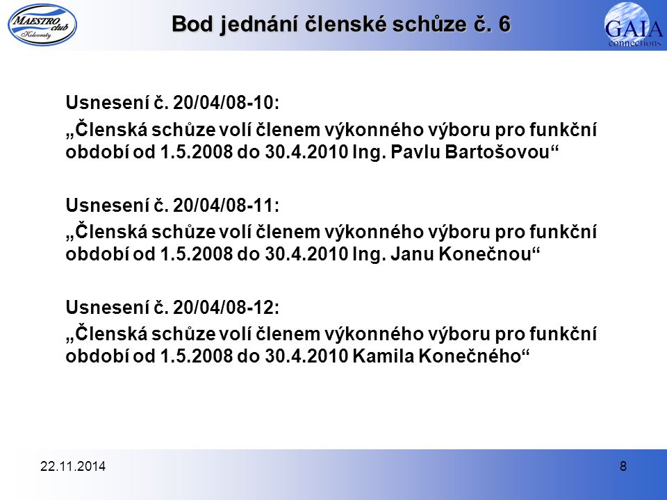 22.11.20149 Bod jednání členské schůze č.6 Usnesení č.