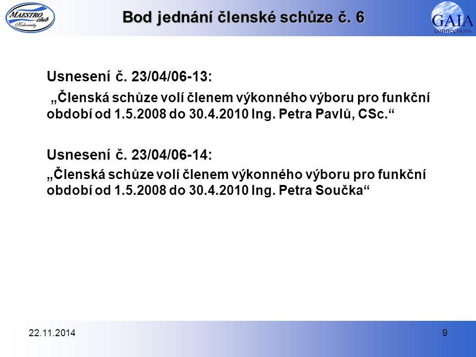 22.11.201410 Bod jednání členské schůze č.6 Usnesení č.