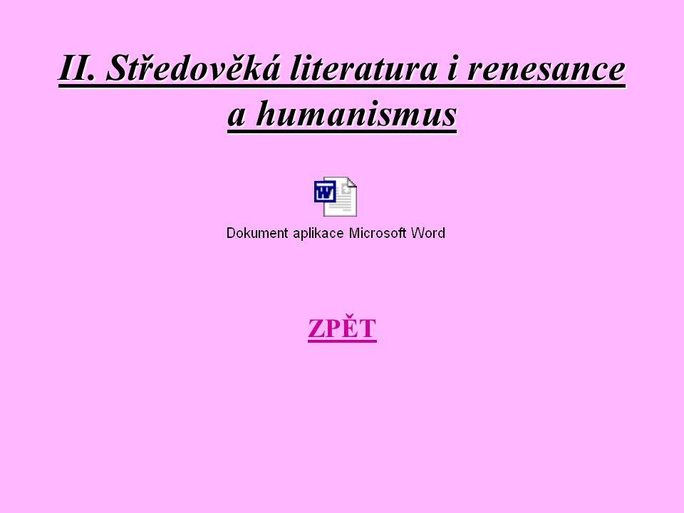 II. Středověká literatura i renesance a humanismus ZPĚT