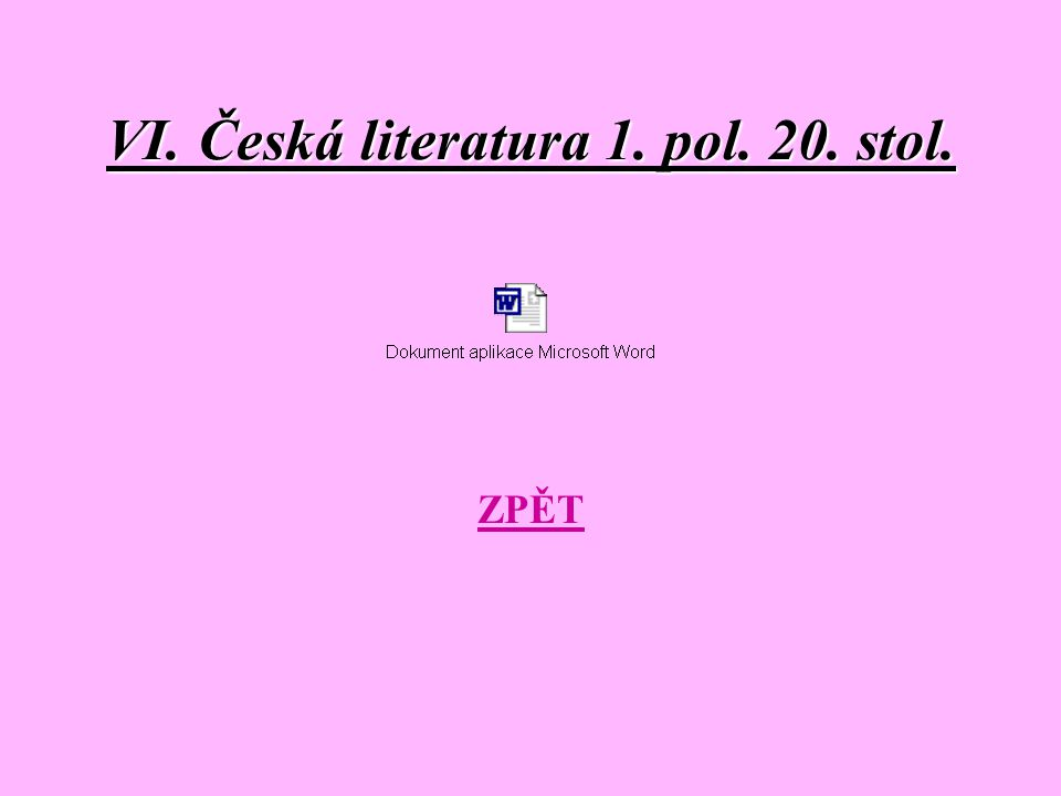 VI. Česká literatura 1. pol. 20. stol. ZPĚT