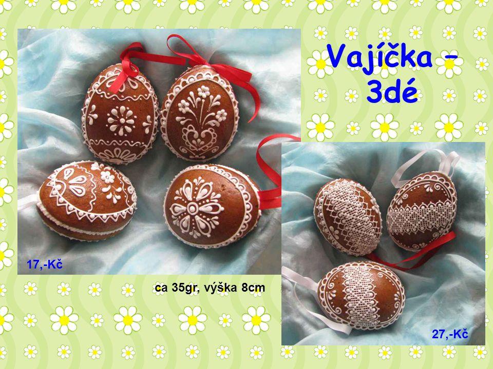 Vajíčka – 3dé ca 35gr, výška 8cm 17,-Kč 27,-Kč