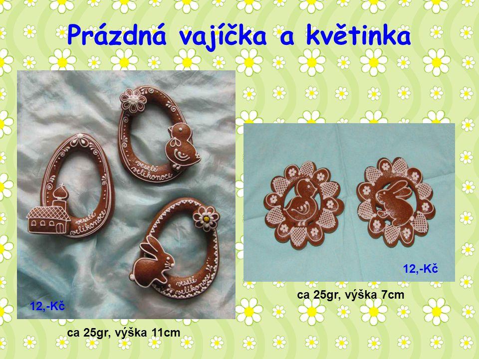 Prázdná vajíčka a květinka ca 25gr, výška 7cm ca 25gr, výška 11cm 12,-Kč