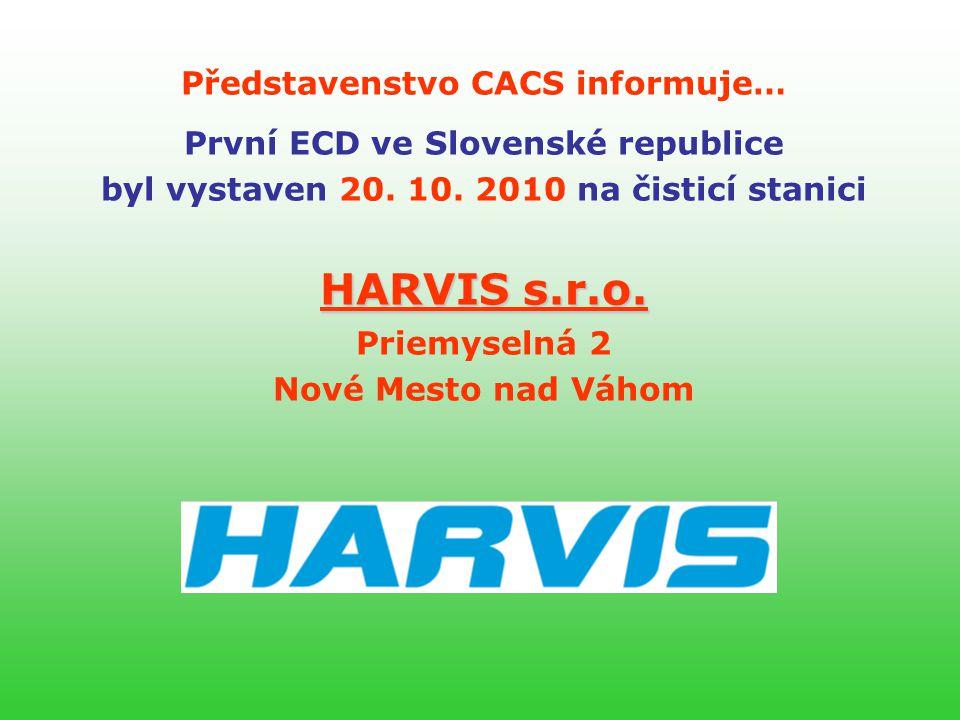 Představenstvo CACS informuje… HARVIS s.r.o.První ECD ve Slovenské republice byl vystaven 20.