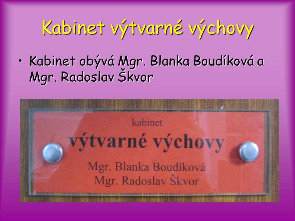 Kabinet výtvarné výchovy Kabinet obývá Mgr. Blanka Boudíková a Mgr.