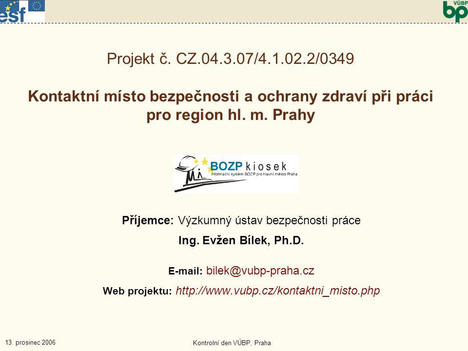 13. prosinec 2006 Kontrolní den VÚBP, Praha Projekt č.