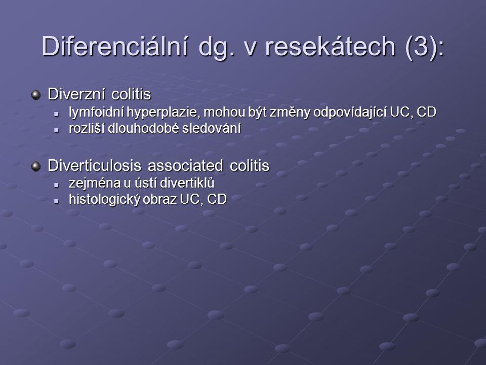 Diferenciální dg. v resekátech (3): Diverzní colitis lymfoidní hyperplazie, mohou být změny odpovídající UC, CD lymfoidní hyperplazie, mohou být změny