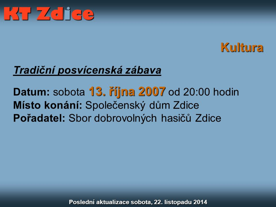 Kultura Tradiční posvícenská zábava 13. října 2007 Datum: sobota 13.
