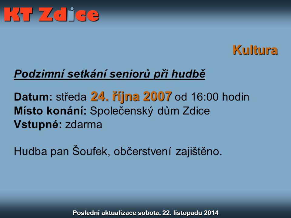 Kultura Podzimní setkání seniorů při hudbě 24. října 2007 Datum: středa 24.
