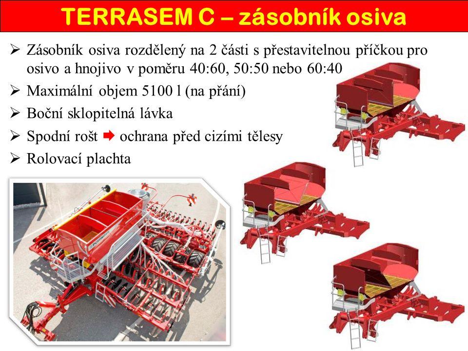 TERRASEM C – zásobník osiva  Zásobník osiva rozdělený na 2 části s přestavitelnou příčkou pro osivo a hnojivo v poměru 40:60, 50:50 nebo 60:40  Maximální objem 5100 l (na přání)  Boční sklopitelná lávka  Spodní rošt  ochrana před cizími tělesy  Rolovací plachta