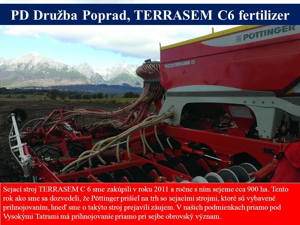 Sejací stroj TERRASEM C 6 sme zakúpili v roku 2011 a ročne s ním sejeme cca 900 ha. Tento rok ako sme sa dozvedeli, že Pöttinger prišiel na trh so sej
