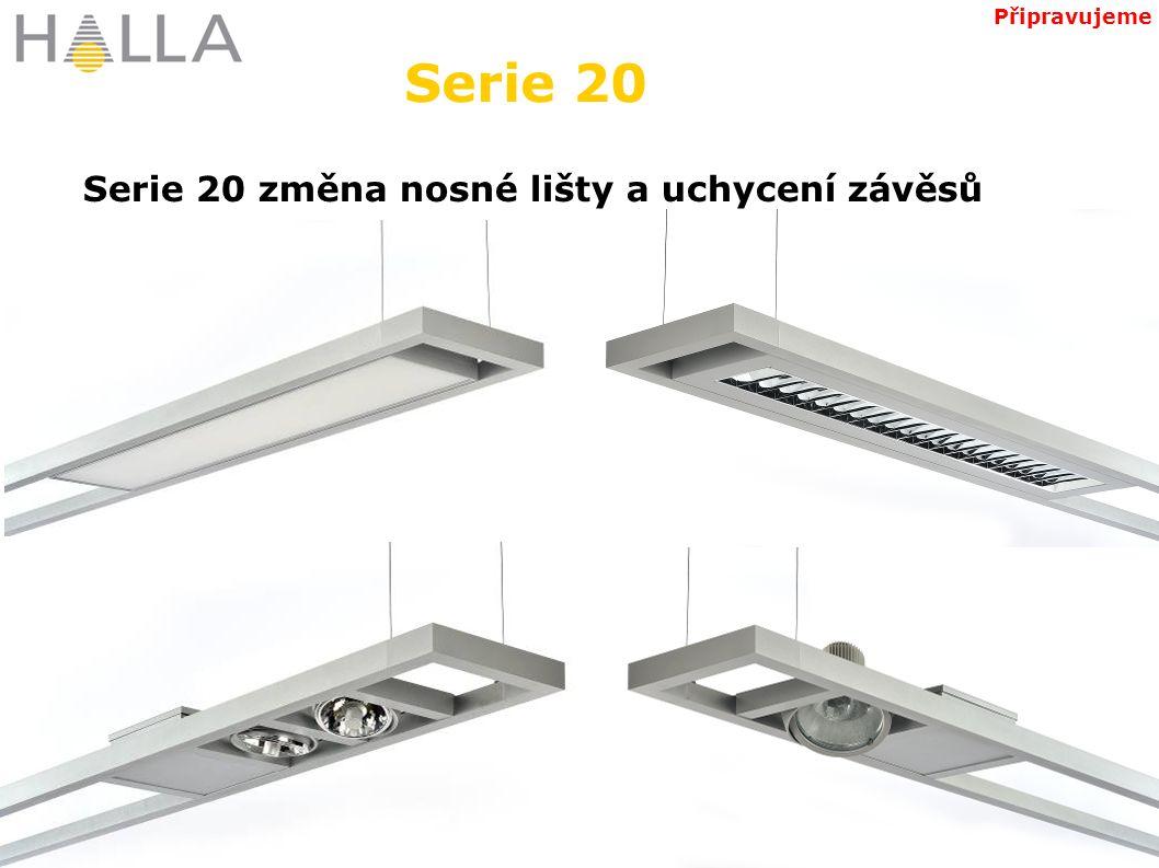 Serie 20 změna nosné lišty a uchycení závěsů Serie 20 Připravujeme