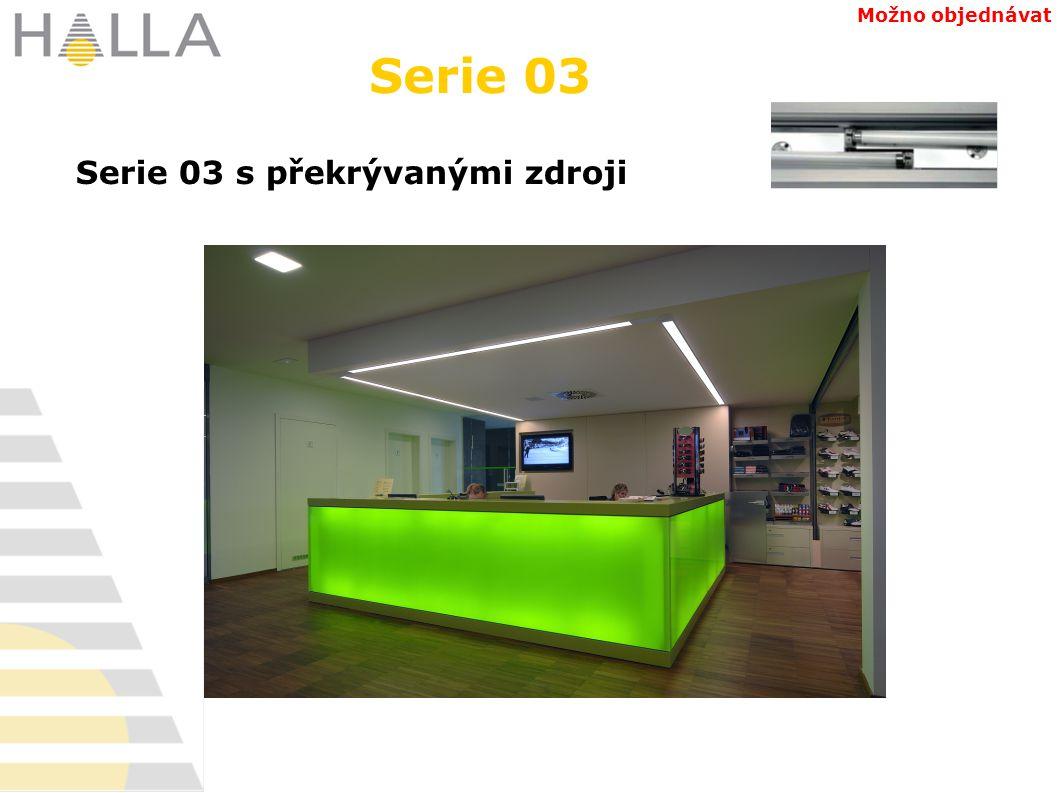 Možno objednávat Serie 03 Serie 03 s překrývanými zdroji