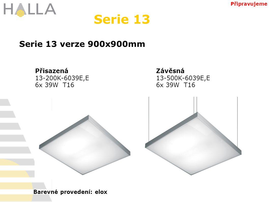 Serie 13 Serie 13 verze 900x900mm Připravujeme Barevné provedení: elox Přisazená 13-200K-6039E,E 6x 39W T16 Závěsná 13-500K-6039E,E 6x 39W T16