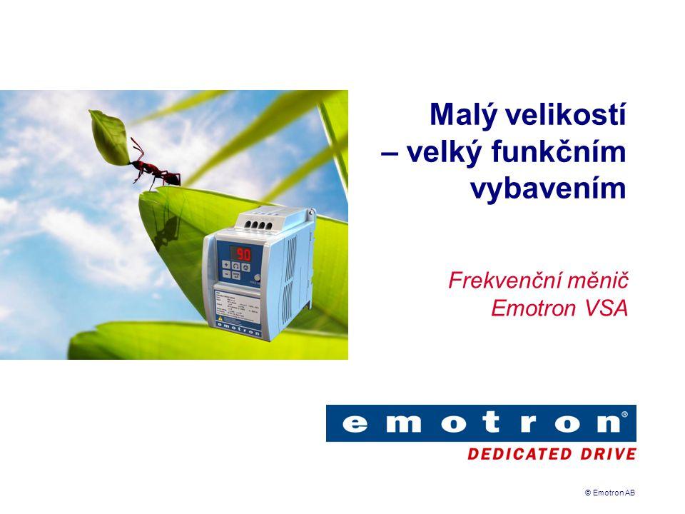 © Emotron AB Malý velikostí – velký funkčním vybavením Frekvenční měnič Emotron VSA