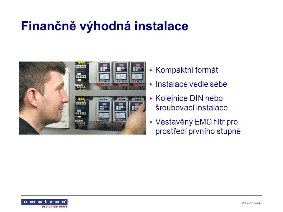 © Emotron AB Finančně výhodná instalace Kompaktní formát Instalace vedle sebe Kolejnice DIN nebo šroubovací instalace Vestavěný EMC filtr pro prostředí prvního stupně