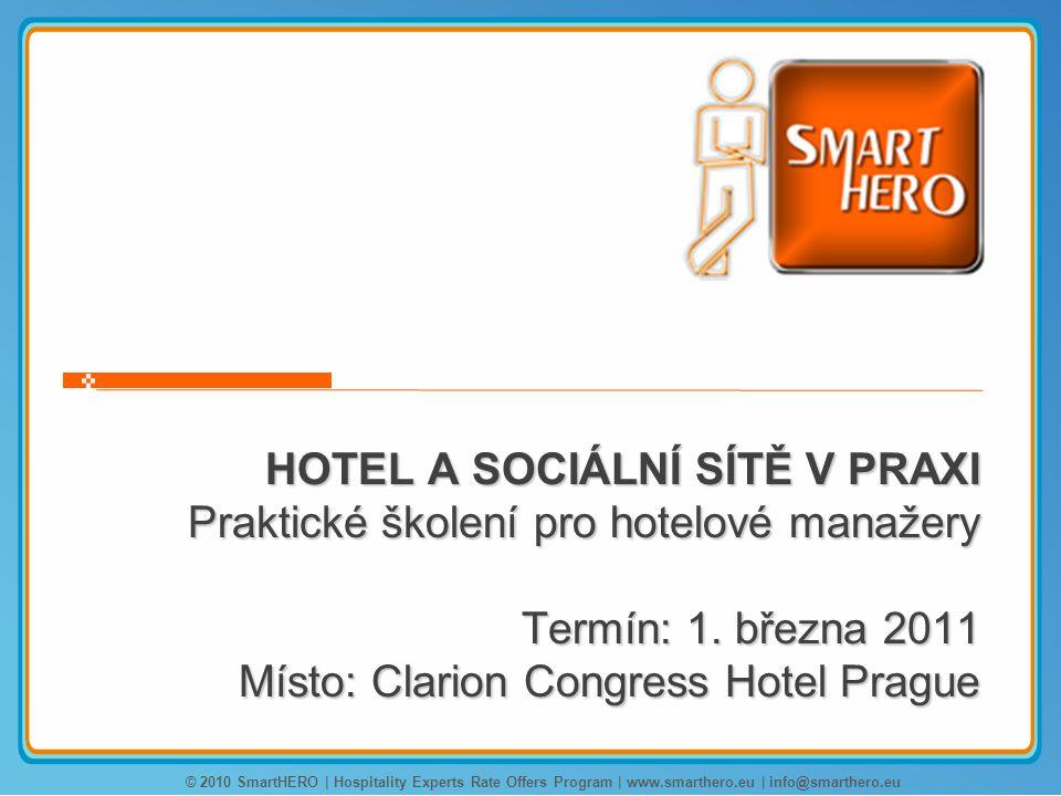 HOTEL A SOCIÁLNÍ SÍTĚ V PRAXI Praktické školení pro hotelové manažery Termín: 1.