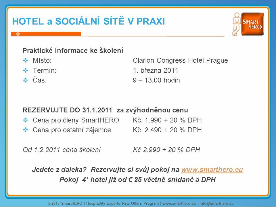 HOTEL a SOCIÁLNÍ SÍTĚ V PRAXI Praktické informace ke školení  Místo: Clarion Congress Hotel Prague  Termín:1.