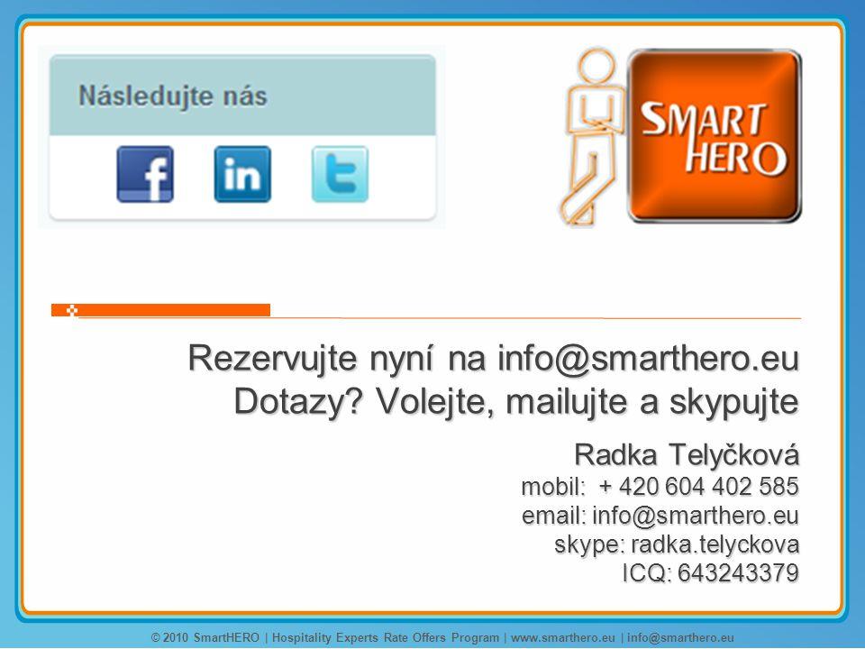 Rezervujte nyní na info@smarthero.eu Dotazy.