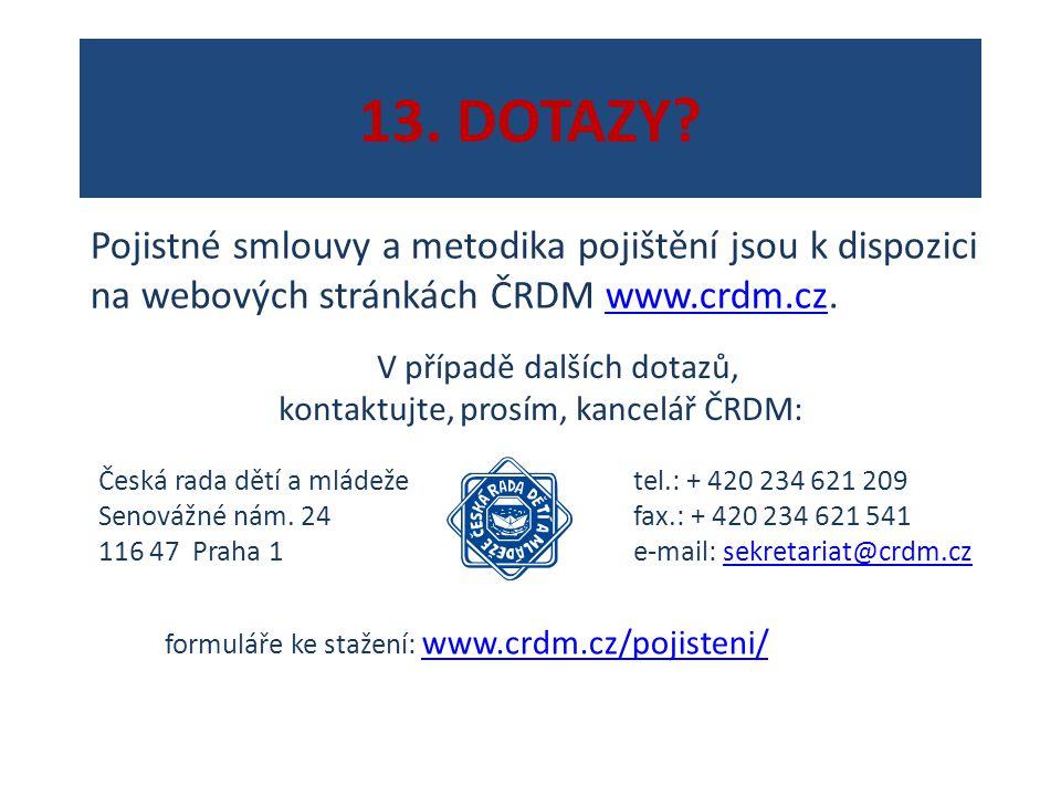 13. DOTAZY? V případě dalších dotazů, kontaktujte, prosím, kancelář ČRDM: Česká rada dětí a mládeže Senovážné nám. 24 116 47 Praha 1 tel.: + 420 234 6
