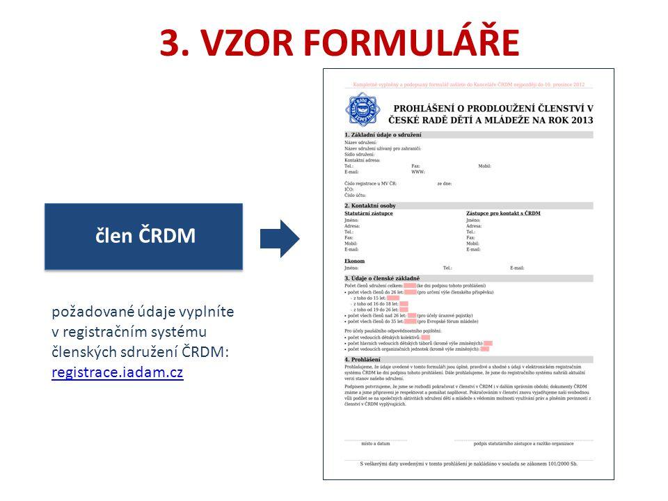člen krajské rady požadované údaje vyplníte v registračním systému ČRDM: registrace.iadam.cz registrace.iadam.cz (pro přístup do systému kontaktujte zástupce své krajské rady)