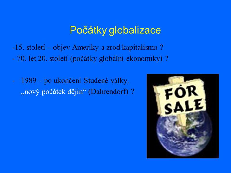 Počátky globalizace -15.století – objev Ameriky a zrod kapitalismu .