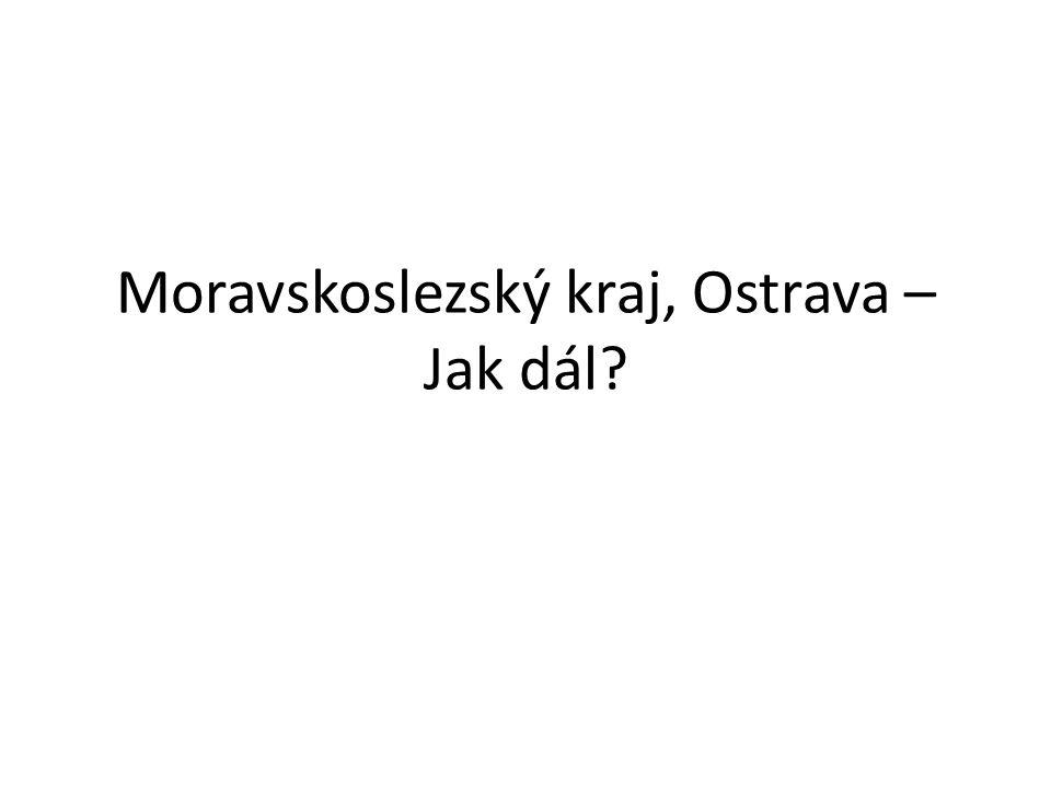 Moravskoslezský kraj, Ostrava – Jak dál?