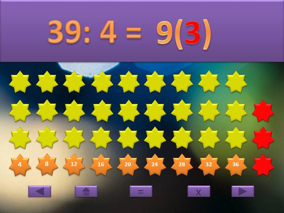 4 4 8 8 12 16 20 24 28 32 36 40 x x = =