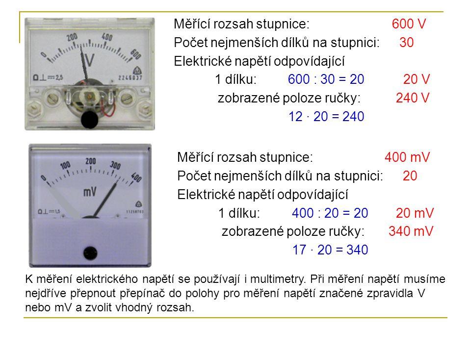 630 Elektrické napětí měříme na svorkách příslušného spotřebiče nebo zdroje.