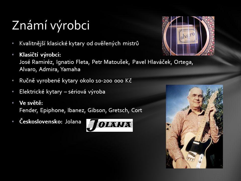 Kvalitnější klasické kytary od ověřených mistrů Klasičtí výrobci: José Ramiréz, Ignatio Fleta, Petr Matoušek, Pavel Hlaváček, Ortega, Alvaro, Admira,
