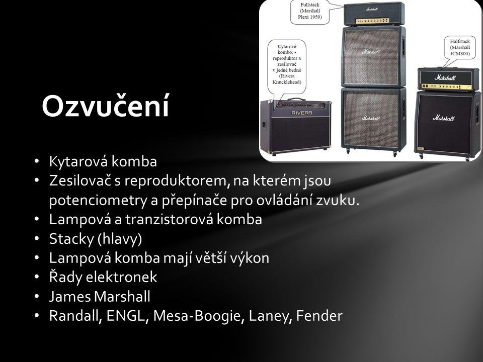Ozvučení Kytarová komba Zesilovač s reproduktorem, na kterém jsou potenciometry a přepínače pro ovládání zvuku. Lampová a tranzistorová komba Stacky (