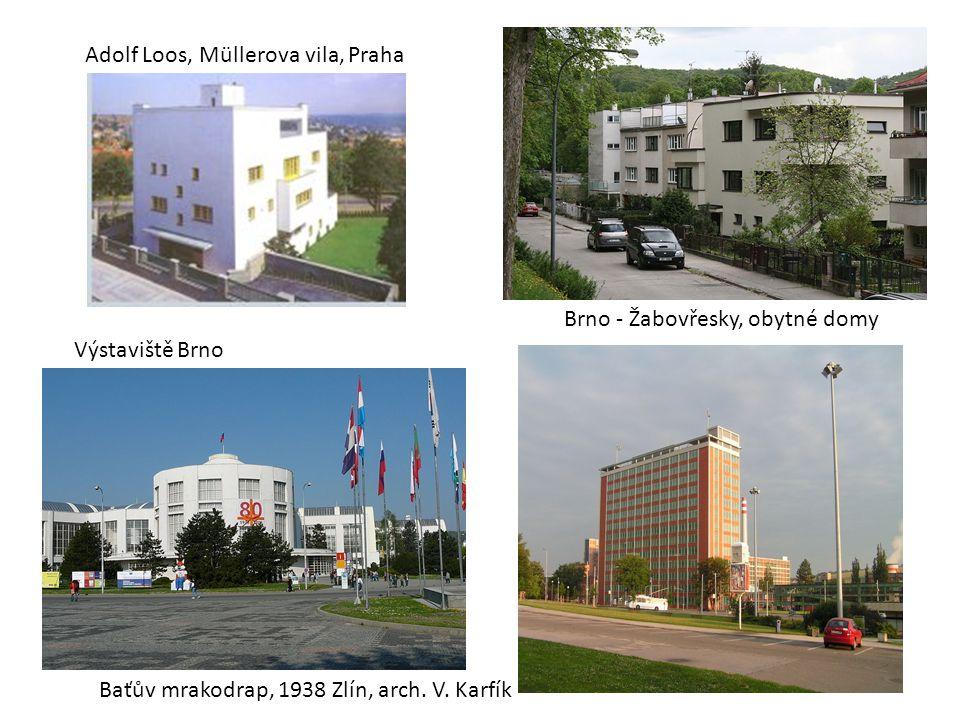 Brno - Žabovřesky, obytné domy Baťův mrakodrap, 1938 Zlín, arch. V. Karfík Adolf Loos, Müllerova vila, Praha Výstaviště Brno