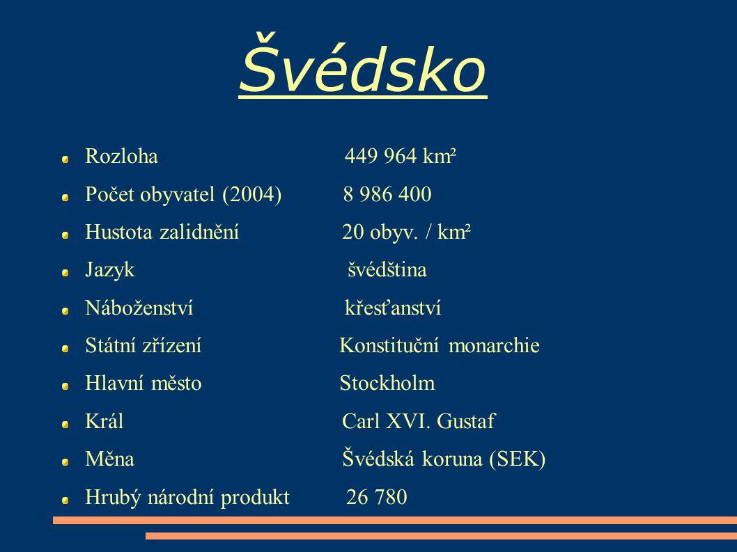 Rozloha 449 964 km² Počet obyvatel (2004) 8 986 400 Hustota zalidnění 20 obyv. / km² Jazyk švédština Náboženství křesťanství Státní zřízení Konstitučn
