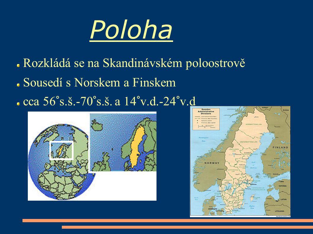 Poloha Rozkládá se na Skandinávském poloostrově Sousedí s Norskem a Finskem cca 56°s.š.-70°s.š. a 14°v.d.-24°v.d