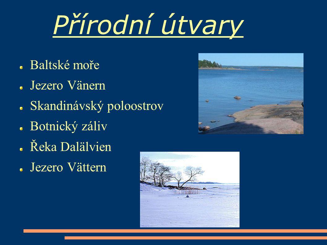 Přírodní útvary Baltské moře Jezero Vänern Skandinávský poloostrov Botnický záliv Řeka Dalälvien Jezero Vättern