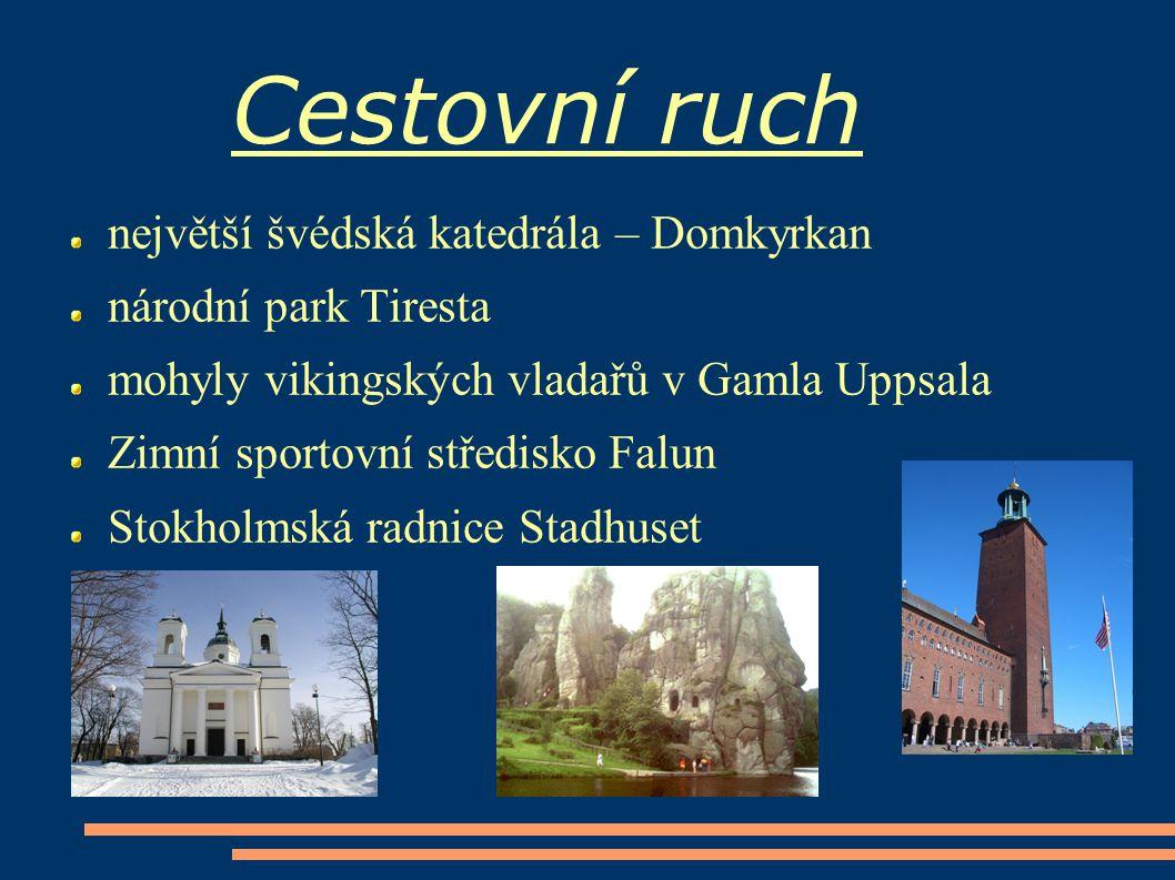 Cestovní ruch největší švédská katedrála – Domkyrkan národní park Tiresta mohyly vikingských vladařů v Gamla Uppsala Zimní sportovní středisko Falun S