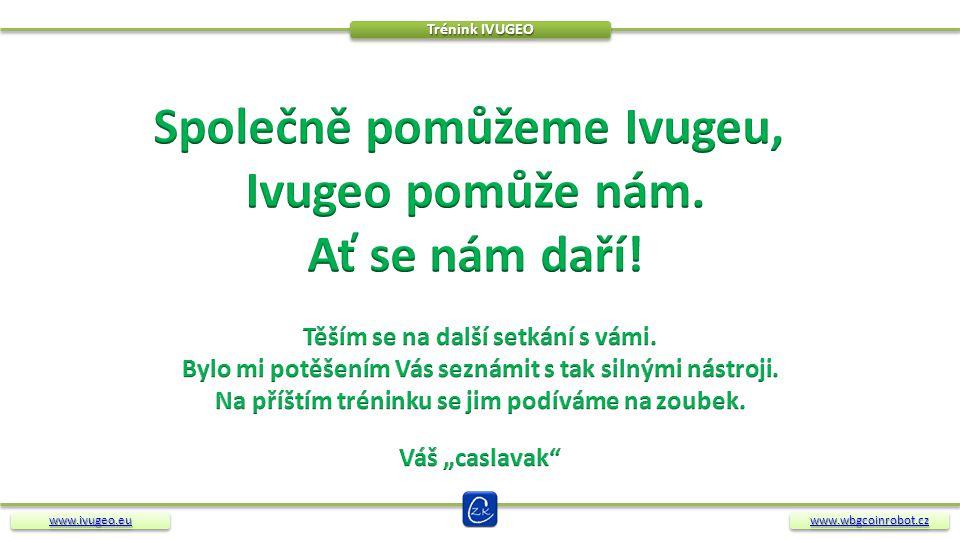www.ivugeo.eu Trénink IVUGEO www.wbgcoinrobot.cz