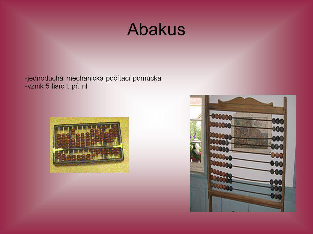 Mechanické počítací stroje -první mechanický počítací stroj vznikl někdy asi kolem roku 150 př.n.l.