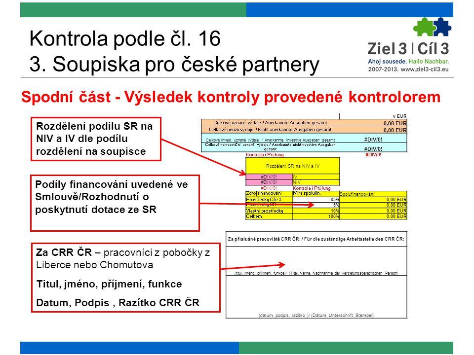 Kontrola podle čl. 16 3. Soupiska pro české partnery Spodní část - Výsledek kontroly provedené kontrolorem Rozdělení podílu SR na NIV a IV dle podílu