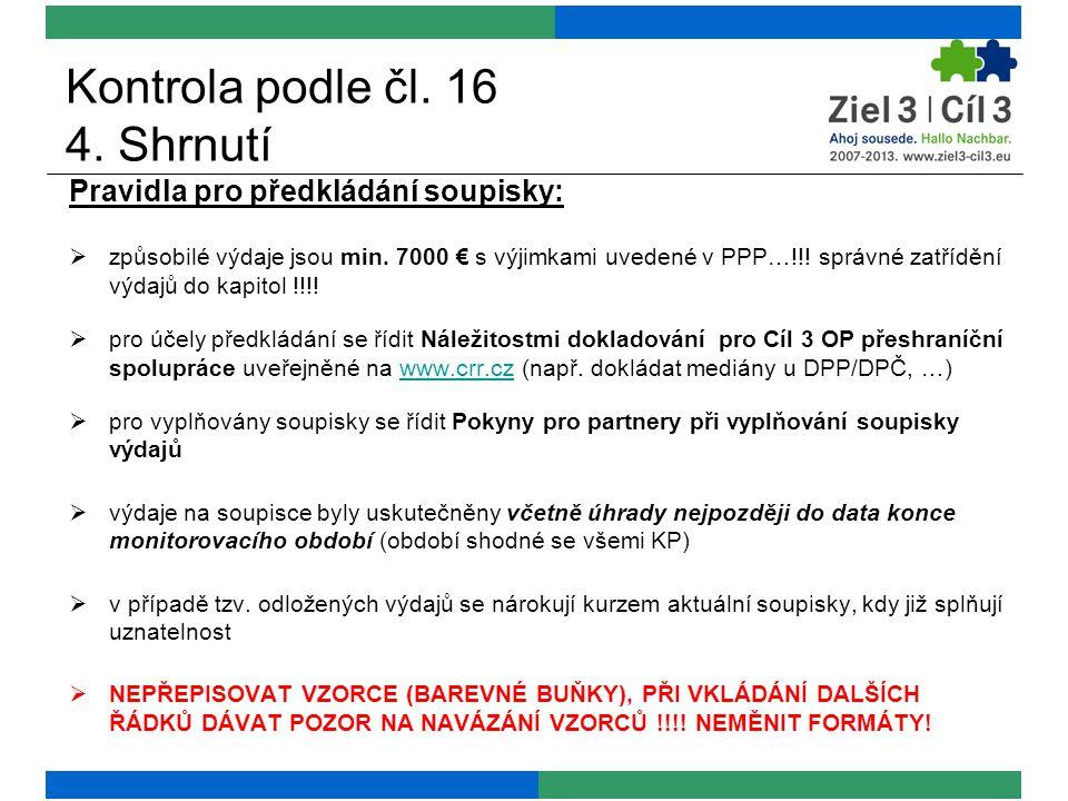 Kontrola podle čl. 16 4. Shrnutí Pravidla pro předkládání soupisky:  způsobilé výdaje jsou min. 7000 € s výjimkami uvedené v PPP…!!! správné zatříděn