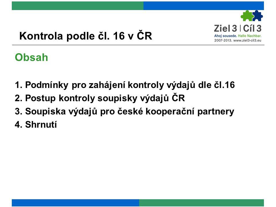 Kontrola podle čl.16 1. Podmínky zahájení kontroly výdajů dle čl.