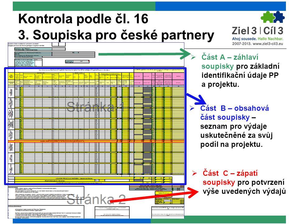  Část A – záhlaví soupisky pro základní identifikační údaje PP a projektu.  Část B – obsahová část soupisky – seznam pro výdaje uskutečněné za svůj