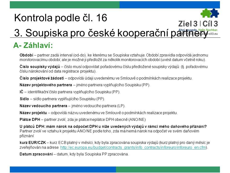 Kontrola podle čl. 16 3. Soupiska pro české kooperační partnery A- Záhlaví: Období – partner zadá interval (od-do), ke kterému se Soupiska vztahuje. O