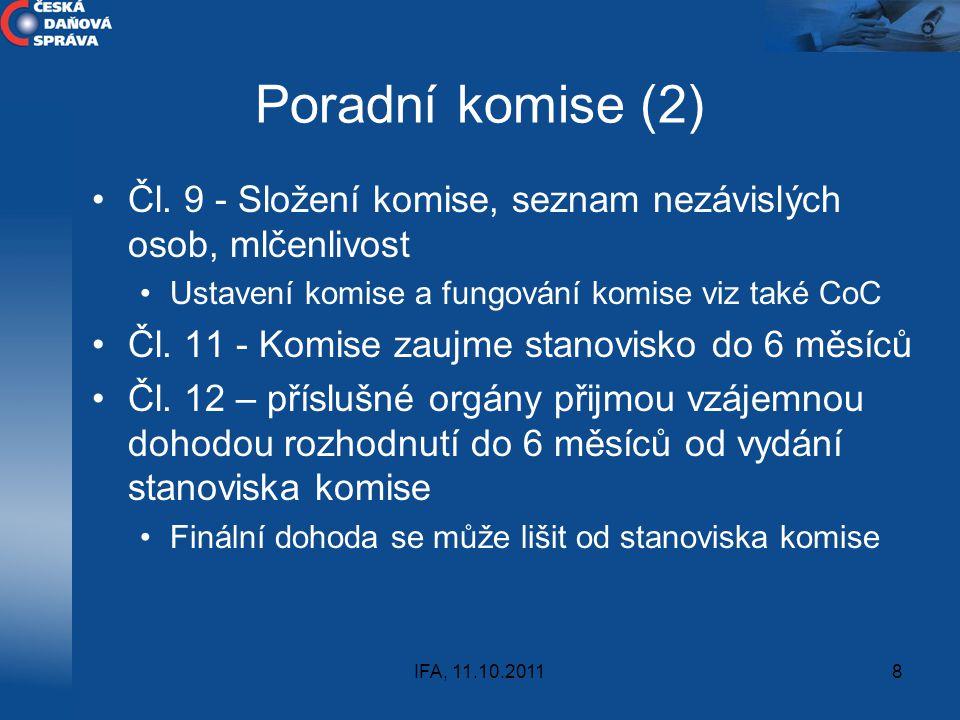 IFA, 11.10.20118 Poradní komise (2) Čl. 9 - Složení komise, seznam nezávislých osob, mlčenlivost Ustavení komise a fungování komise viz také CoC Čl. 1