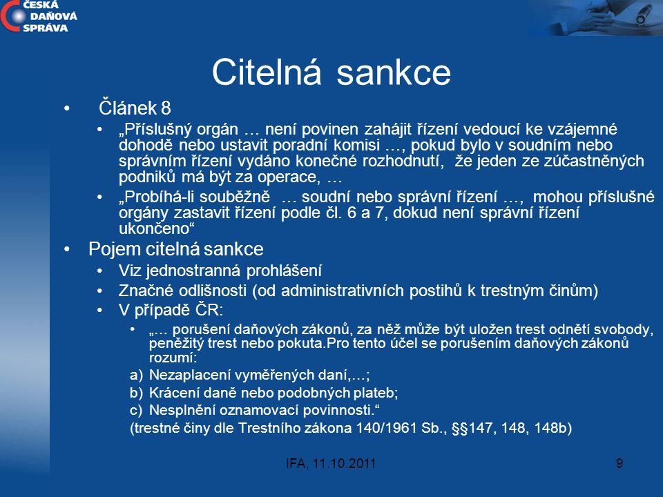 """IFA, 11.10.20119 Citelná sankce Článek 8 """"Příslušný orgán … není povinen zahájit řízení vedoucí ke vzájemné dohodě nebo ustavit poradní komisi …, poku"""