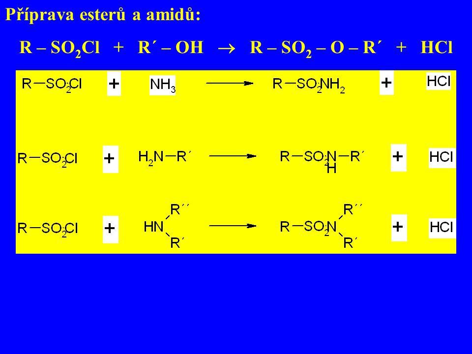 Estery sulfonových kyselin jsou dobrá alkylační činidla: R – SO 2 – O – C 2 H 5 + KCl  C 2 H 5 Cl + R – SO 3 K