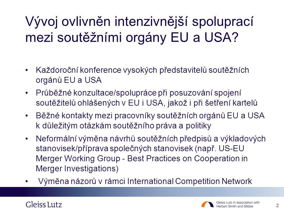 2 Vývoj ovlivněn intenzivnější spoluprací mezi soutěžními orgány EU a USA? Každoroční konference vysokých představitelů soutěžních orgánů EU a USA Prů