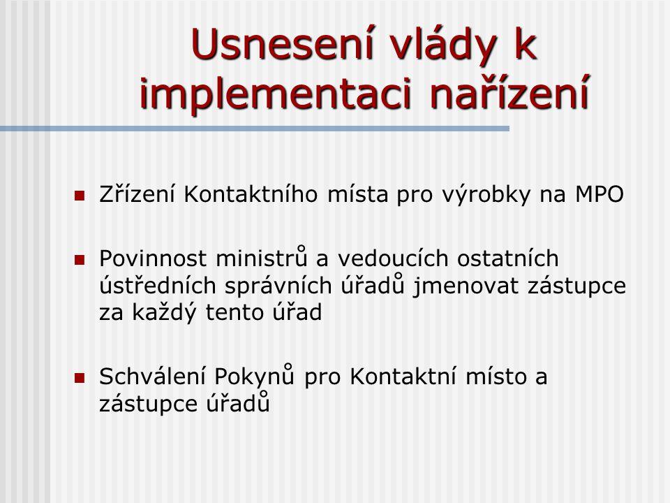 Usnesení vlády k implementaci nařízení Zřízení Kontaktního místa pro výrobky na MPO Povinnost ministrů a vedoucích ostatních ústředních správních úřad