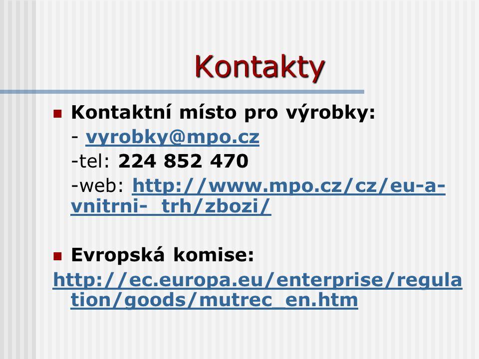 Kontakty Kontaktní místo pro výrobky: - vyrobky@mpo.czvyrobky@mpo.cz -tel: 224 852 470 -web: http://www.mpo.cz/cz/eu-a- vnitrni- trh/zbozi/http://www.mpo.cz/cz/eu-a- vnitrni- trh/zbozi/ Evropská komise: http://ec.europa.eu/enterprise/regula tion/goods/mutrec_en.htm