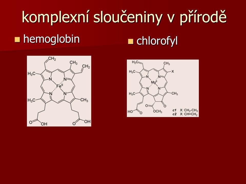 komplexní sloučeniny v přírodě hemoglobin hemoglobin chlorofyl chlorofyl