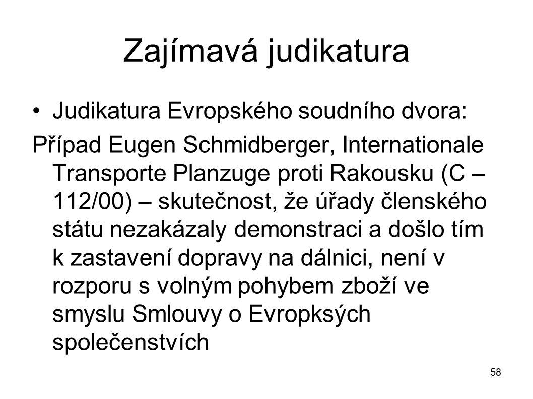 Zajímavá judikatura Judikatura Evropského soudního dvora: Případ Eugen Schmidberger, Internationale Transporte Planzuge proti Rakousku (C – 112/00) –